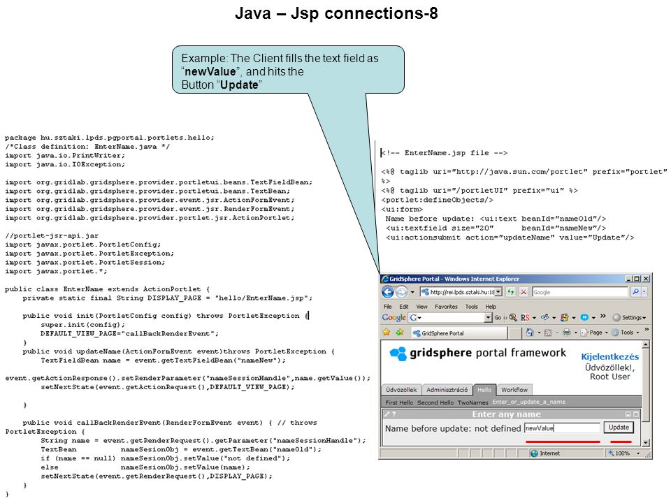 Java – Jsp connections-8 Example: The Client fills the text field as newValue , and hits the Button Update