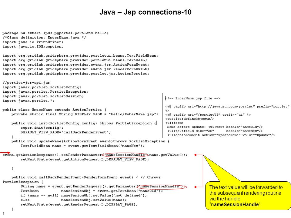 Java – Jsp connections-10 The text value will be forwarded to the subsequent rendering routine via the handle nameSessionHandle