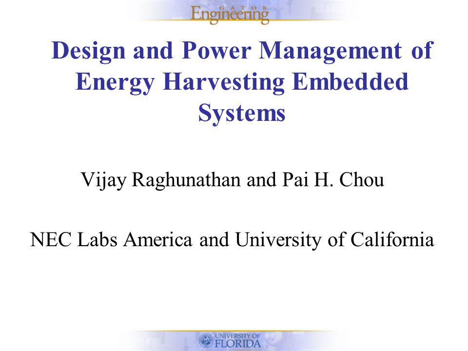 Design & Power Management of Energy Harvesting ES Reduced size systems mounted or implanted more objects than ever.