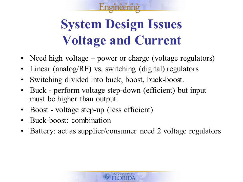 System Design Issues Voltage and Current Overall conversion efficiency dependent on operating range not just input/output.