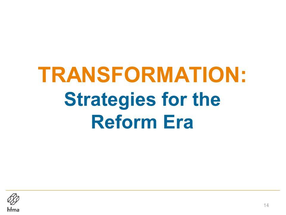 TRANSFORMATION: Strategies for the Reform Era 14
