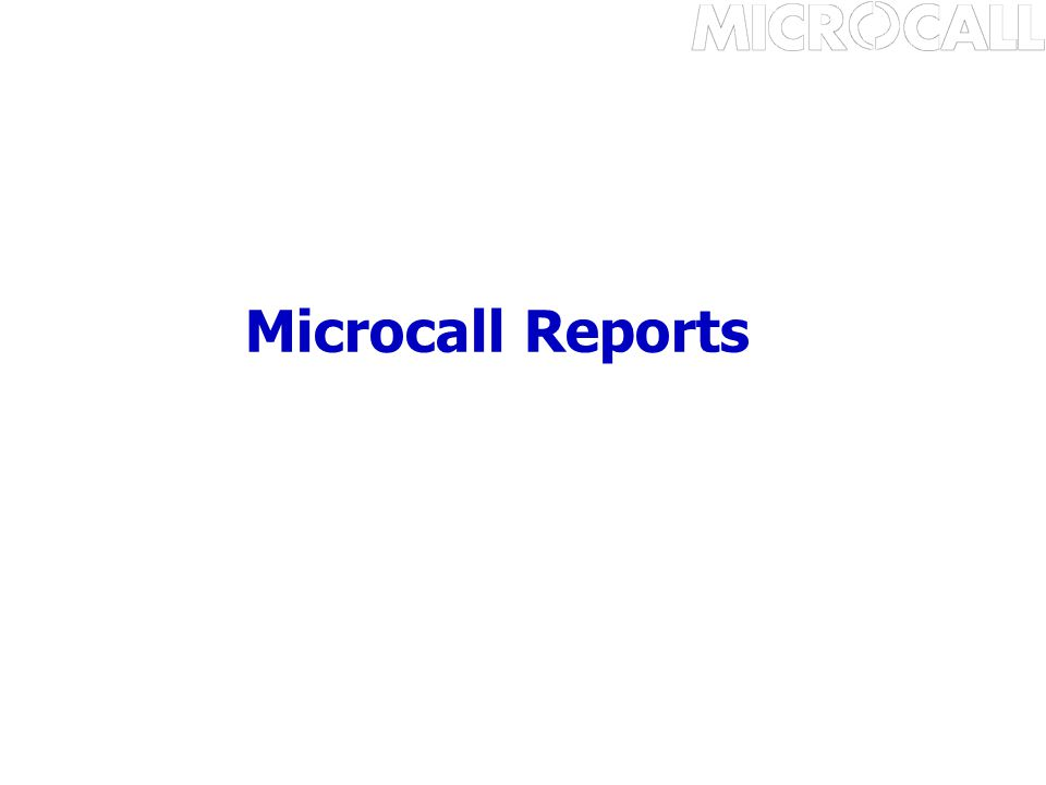 Microcall Reports