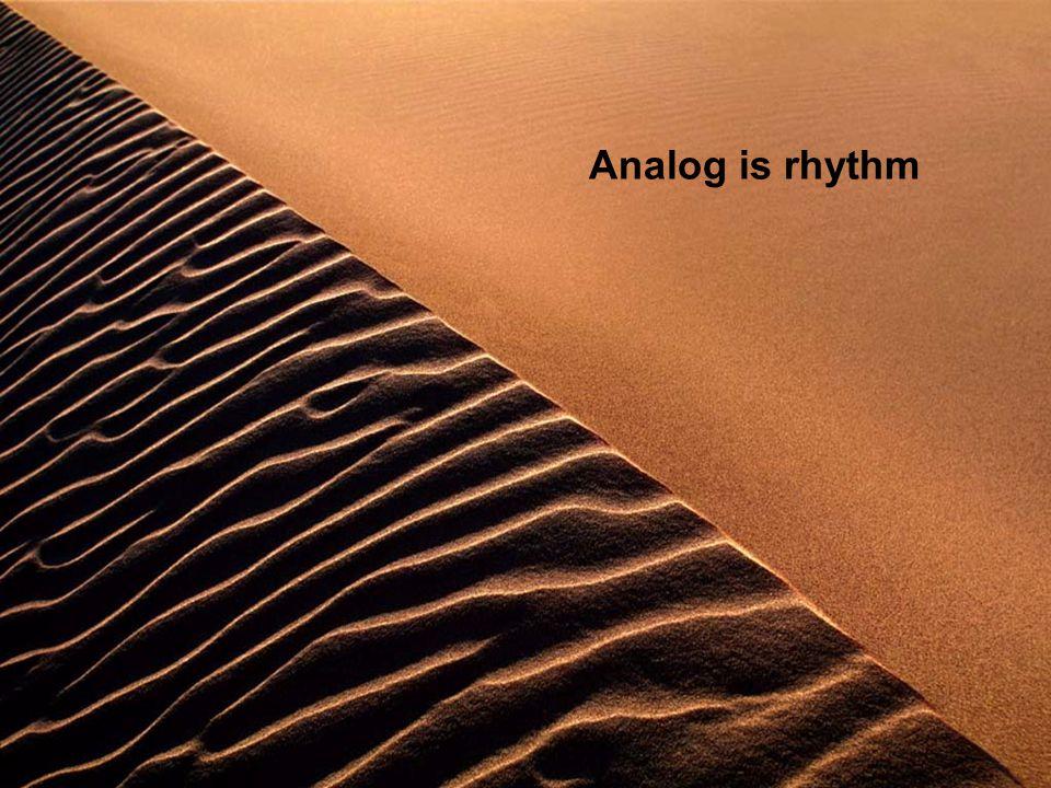 Analog is rhythm
