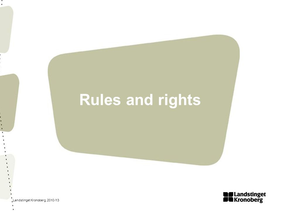 Landstinget Kronoberg, 2010 /13 Rules and rights