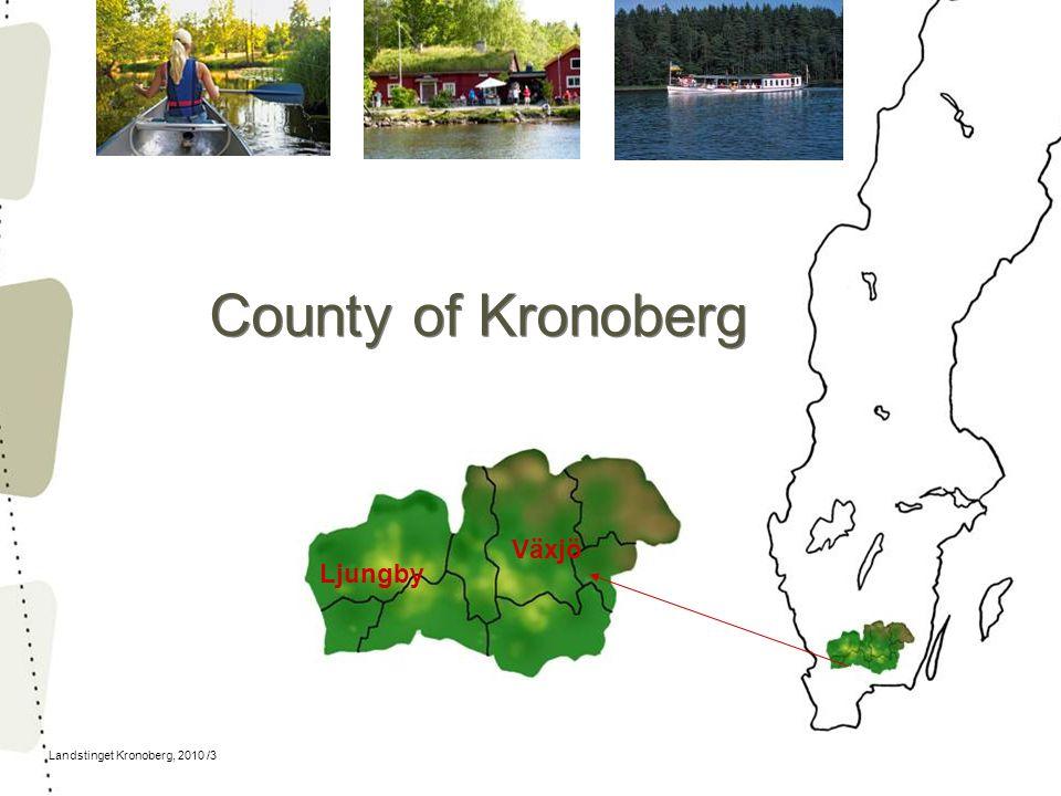 Landstinget Kronoberg, 2010 /3 County of Kronoberg Växjö Ljungby