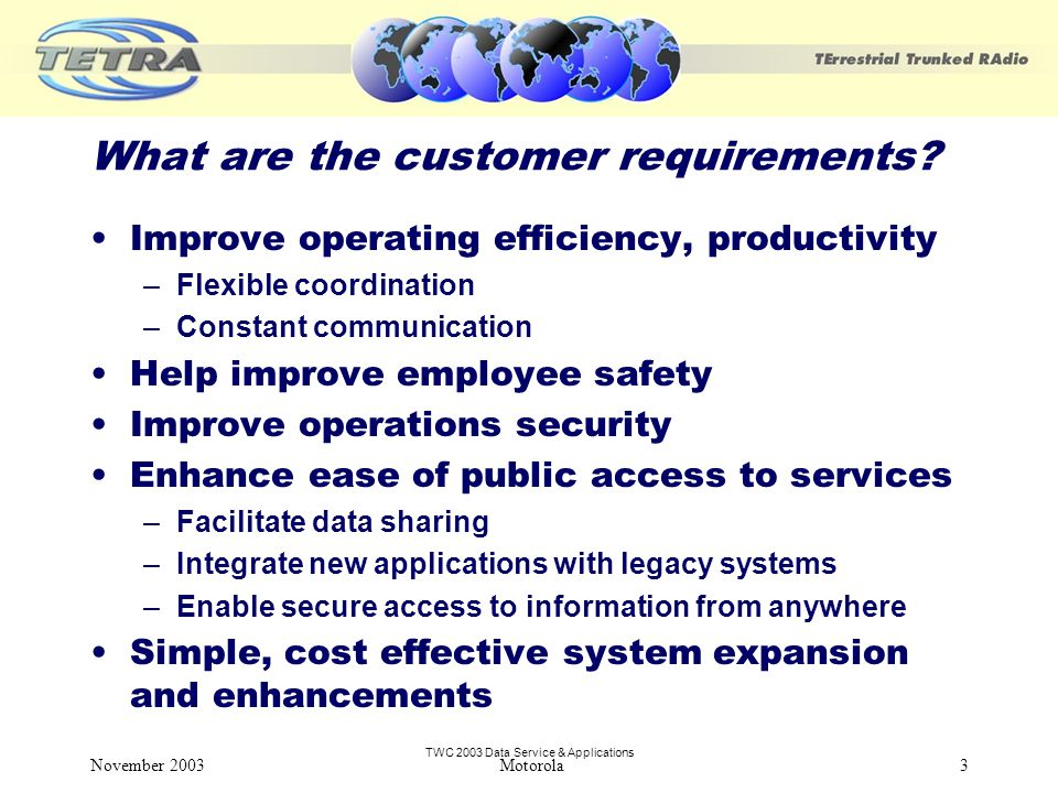 TWC 2003 Data Service & Applications November 2003 Motorola3 What are the customer requirements.