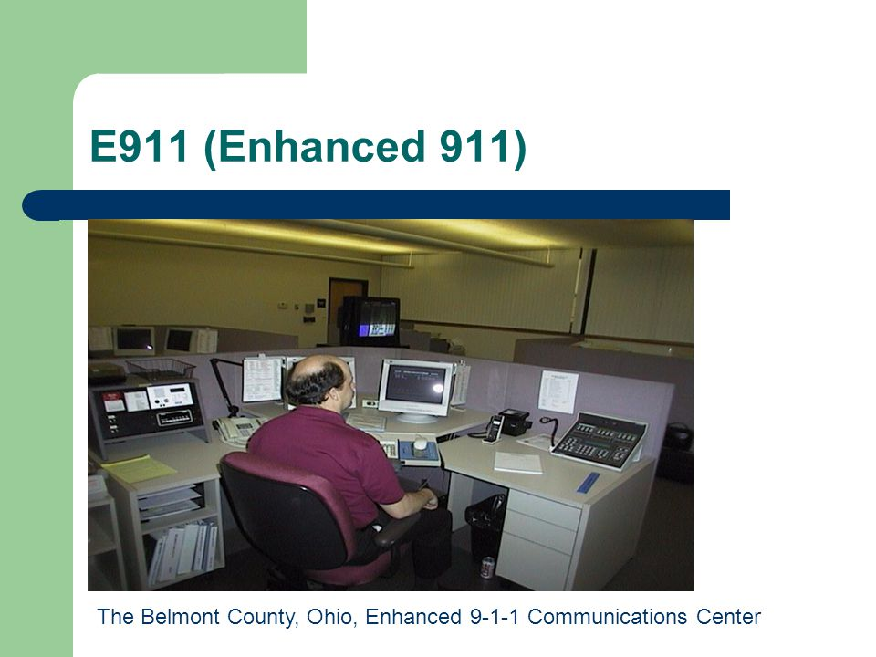 E911 (Enhanced 911) The Belmont County, Ohio, Enhanced 9-1-1 Communications Center