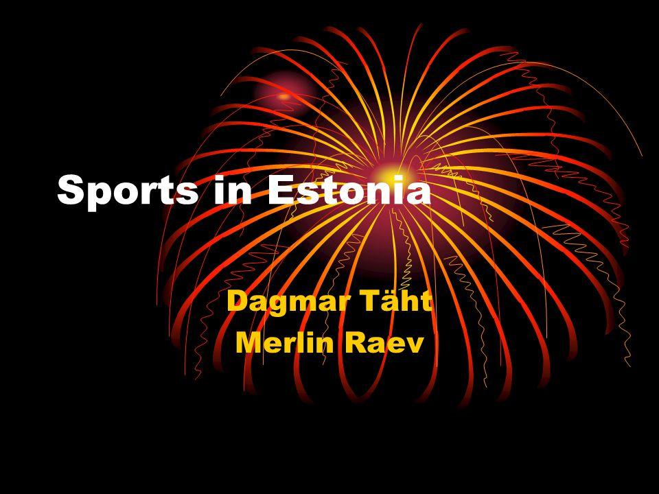 Sports in Estonia Dagmar Täht Merlin Raev