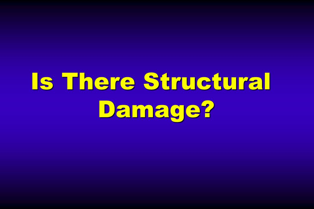 Is There Structural Damage