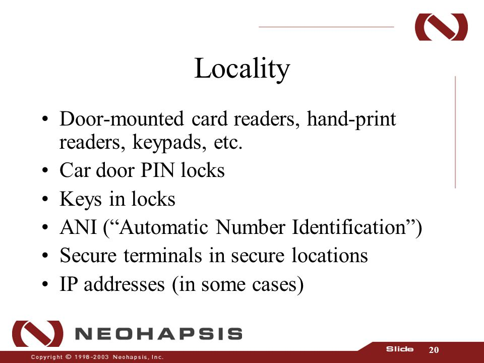 20 Locality Door-mounted card readers, hand-print readers, keypads, etc.