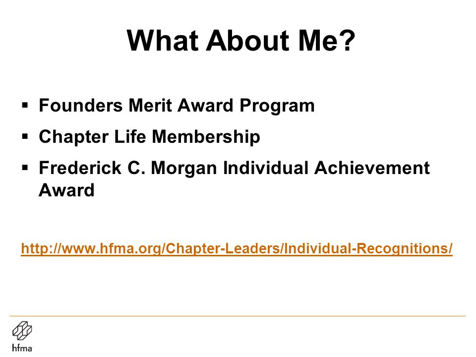 What About Me.  Founders Merit Award Program  Chapter Life Membership  Frederick C.