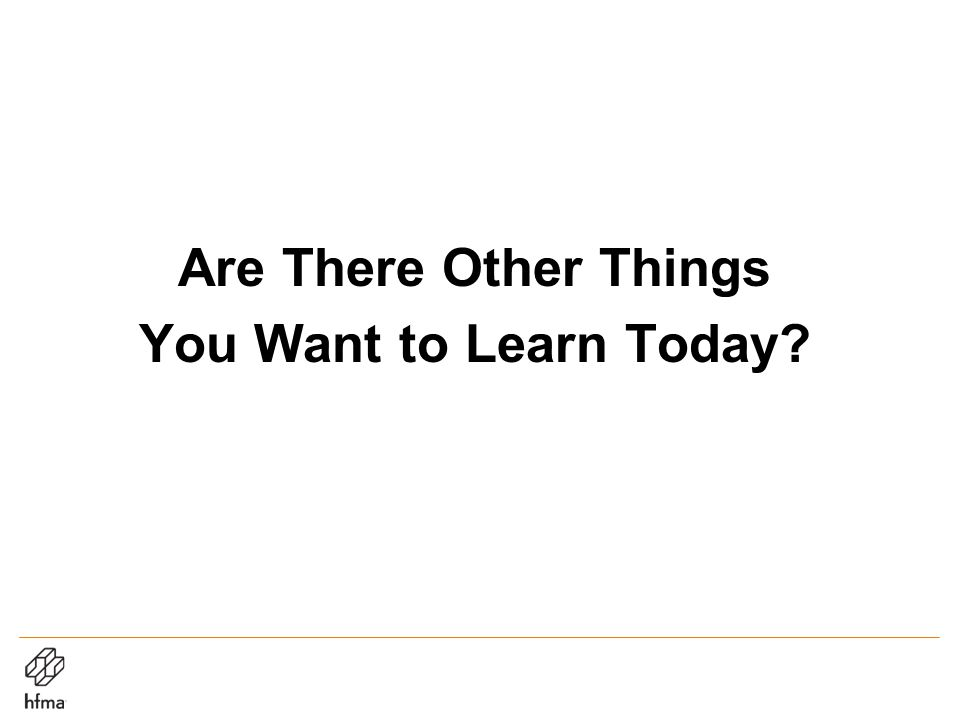 Are There Other Things You Want to Learn Today