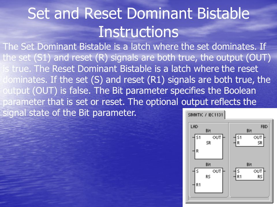 Set and Reset Dominant Bistable Instructions The Set Dominant Bistable is a latch where the set dominates.