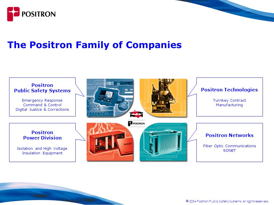  2004 Positron Public Safety Systems.All rights reserved.