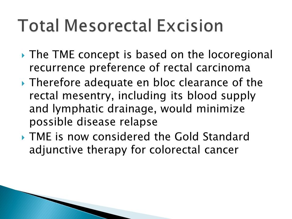  The TME concept is based on the locoregional recurrence preference of rectal carcinoma  Therefore adequate en bloc clearance of the rectal mesentry
