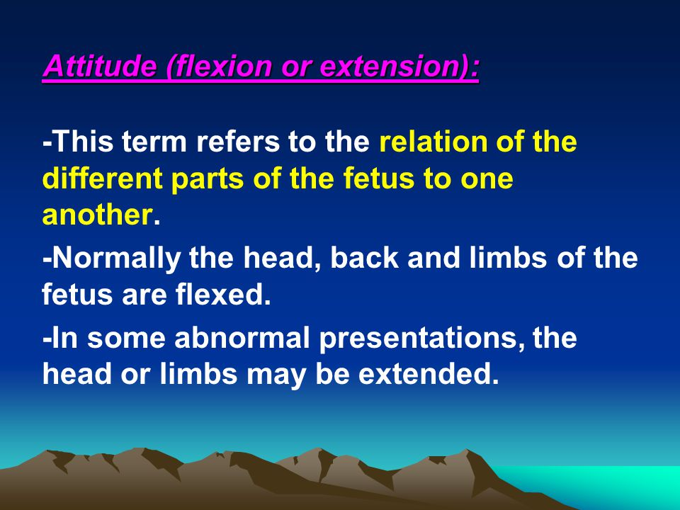 *Flexion has the advantage of bringing the shortest sub-occipito-Bregmatic diameter(9.5cm) of the head into engagement, *So the posterior fontanelle of the skull will be felt at a lower level than the anterior fontanelle