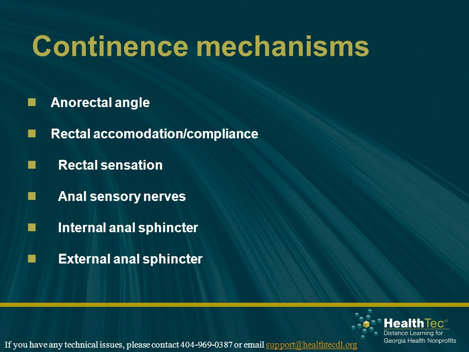 Continence mechanisms Anorectal angle Rectal accomodation/compliance Rectal sensation Anal sensory nerves Internal anal sphincter External anal sphinc