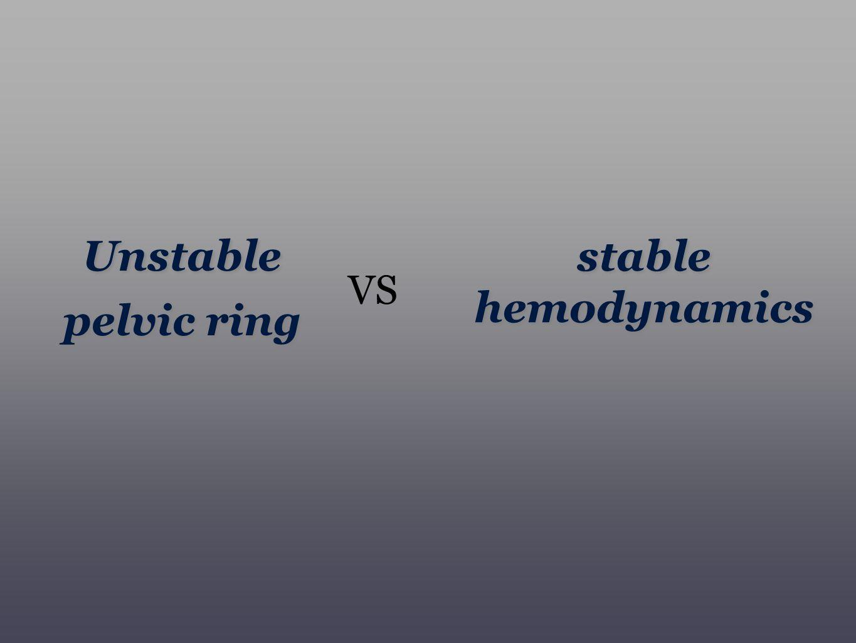 Unstable pelvic ring stable hemodynamics VS