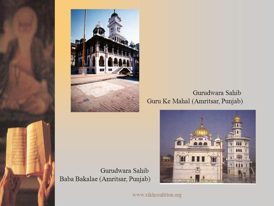 www.sikhcoalition.org Gurudwara Sahib Baba Bakalae (Amritsar, Punjab) Gurudwara Sahib Guru Ke Mahal (Amritsar, Punjab)