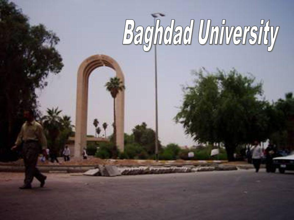 Baghdad is the most important centre of learning in Iraq with the University of Baghdad (established in 1957), al-Mustansiriyya University (established in 1963) and the University of Technology (established in 1974).