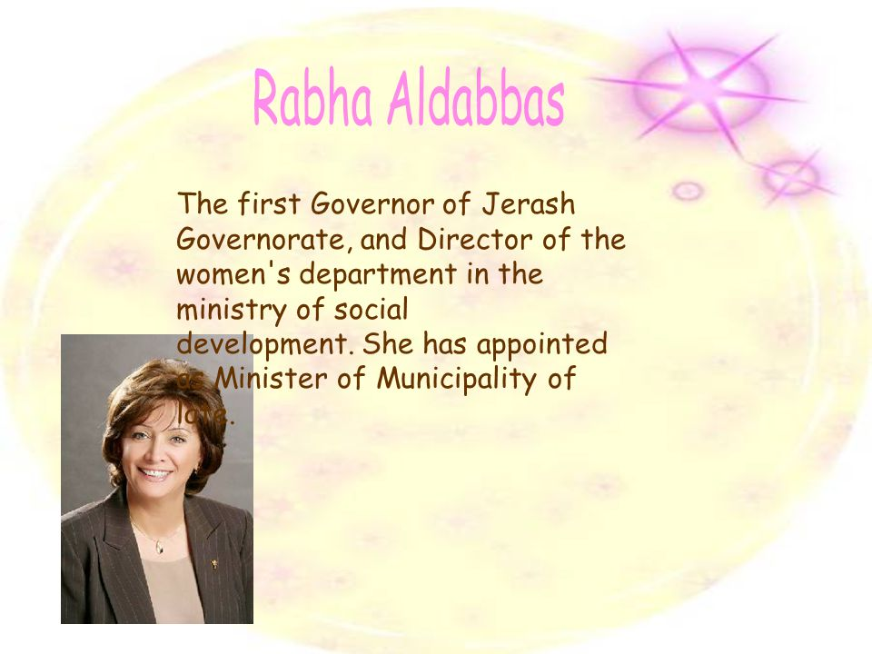 The first Governor of Jerash Governorate, and Director of the women s department in the ministry of social development.