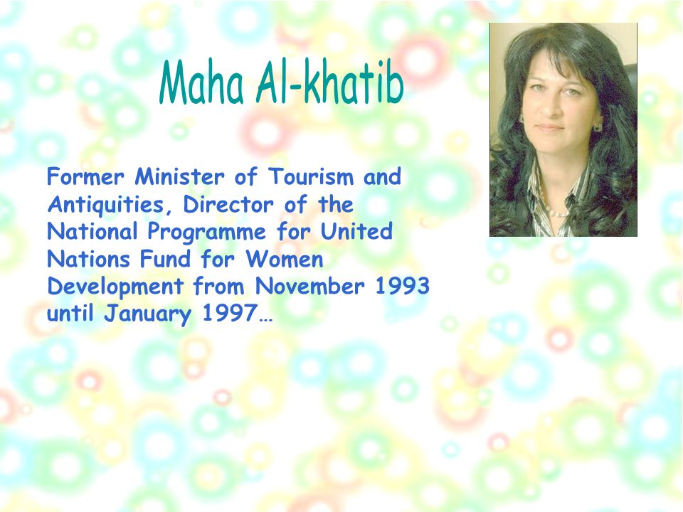 Former Minister of Tourism and Antiquities, Director of the National Programme for United Nations Fund for Women Development from November 1993 until January 1997…