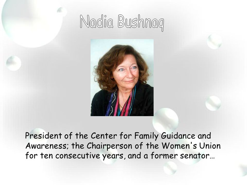 President of the Center for Family Guidance and Awareness; the Chairperson of the Women s Union for ten consecutive years, and a former senator…