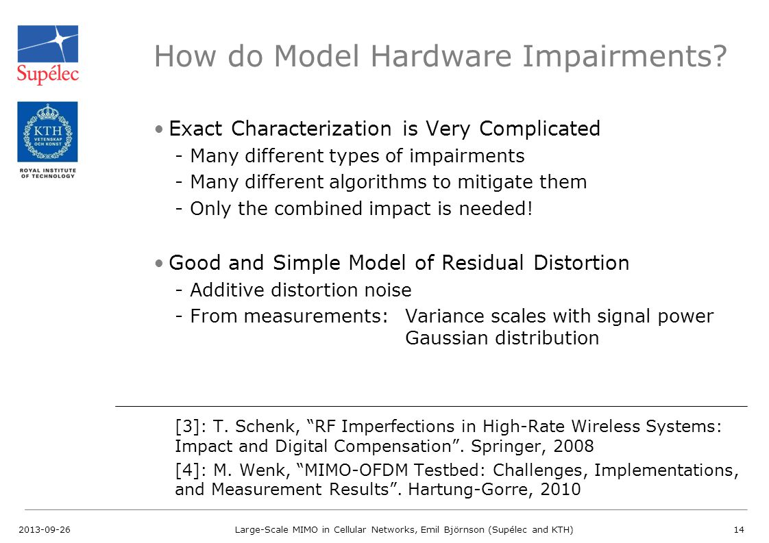How do Model Hardware Impairments? Exact Characterization is Very Complicated -Many different types of impairments -Many different algorithms to mitig