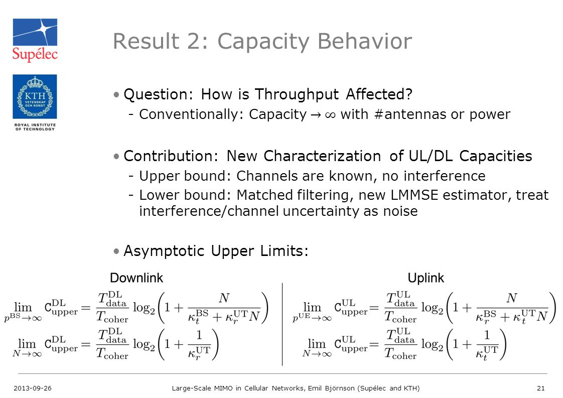 Result 2: Capacity Behavior 2013-09-26Large-Scale MIMO in Cellular Networks, Emil Björnson (Supélec and KTH)21