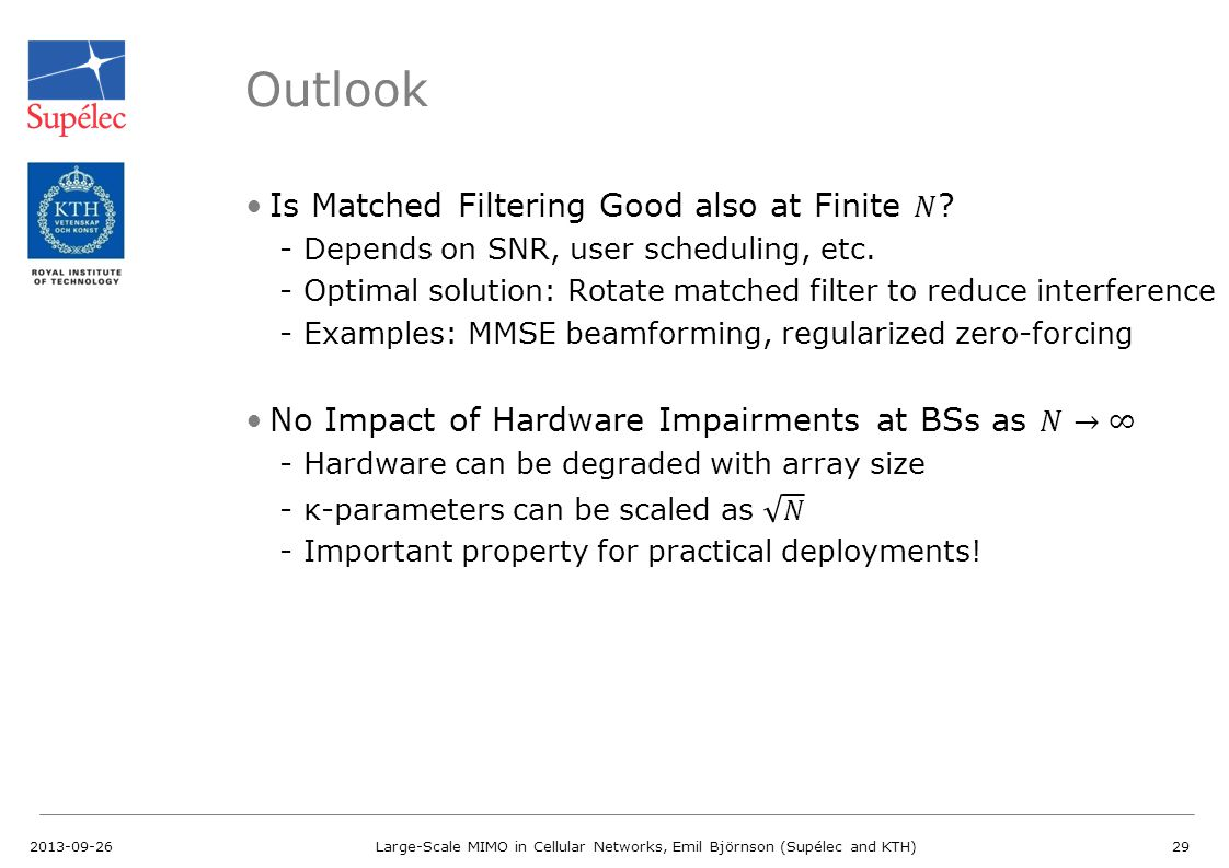 Outlook 2013-09-26Large-Scale MIMO in Cellular Networks, Emil Björnson (Supélec and KTH)29
