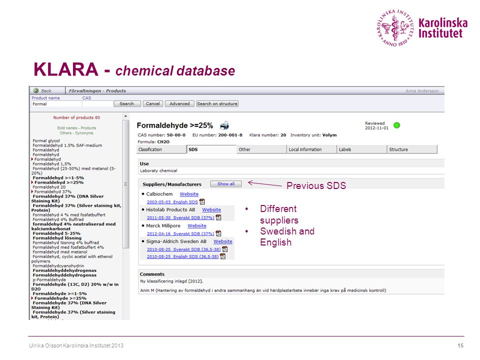 KLARA - chemical database Ulrika Olsson Karolinska Institutet 201315 Previous SDS Different suppliers Swedish and English