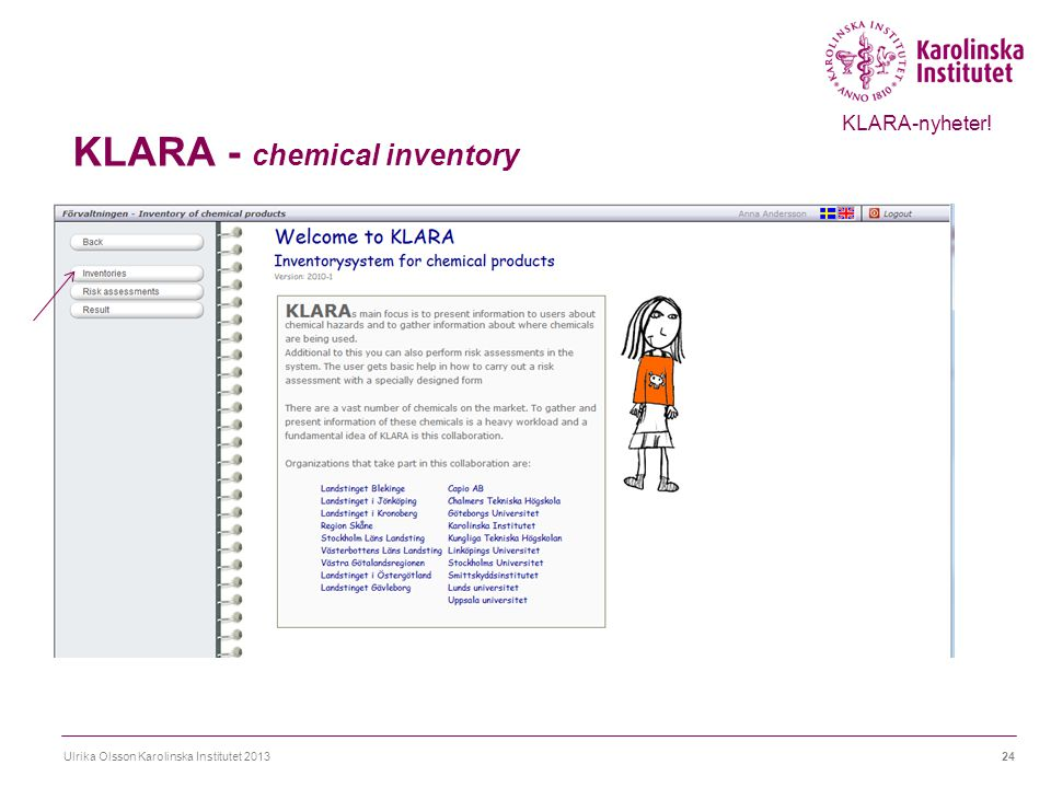 KLARA - chemical inventory Ulrika Olsson Karolinska Institutet 201324 KLARA-nyheter!