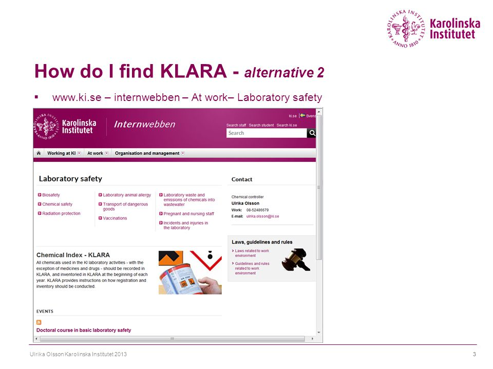 KLARA – lists and reports Ulrika Olsson Karolinska Institutet 201384 Reports with specific choices, for example lists of different components (in mixtures/kits).