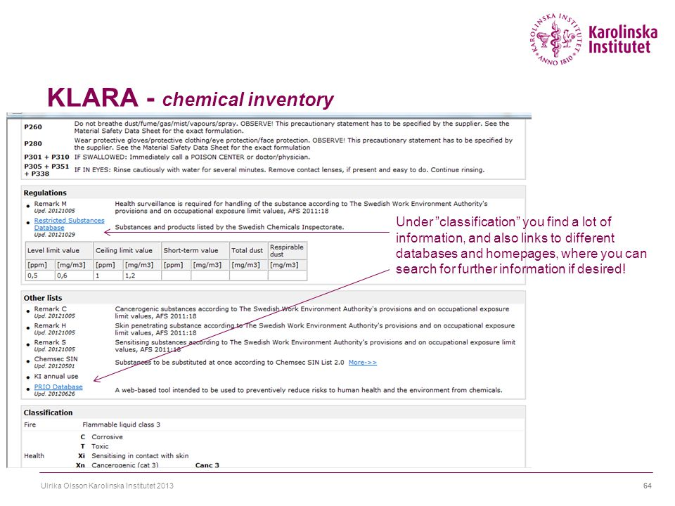 "KLARA - chemical inventory Ulrika Olsson Karolinska Institutet 201364 Under ""classification"" you find a lot of information, and also links to differen"