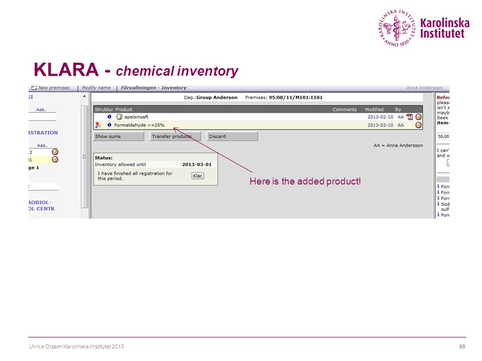 KLARA - chemical inventory Ulrika Olsson Karolinska Institutet 201368 Here is the added product!