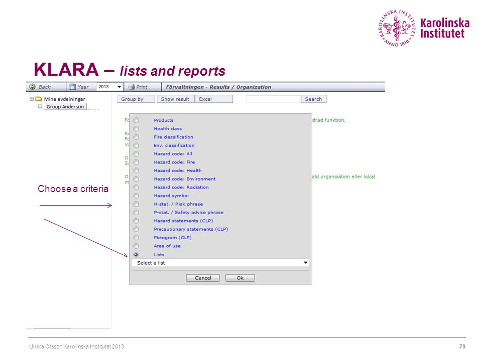 KLARA – lists and reports Ulrika Olsson Karolinska Institutet 201379 Choose a criteria