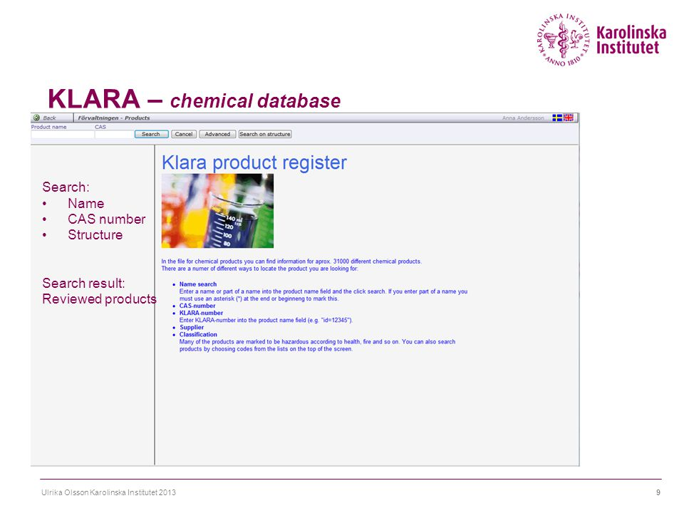 KLARA - chemical database Ulrika Olsson Karolinska Institutet 201320 Now there is space for the note!