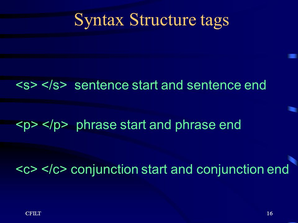 CFILT16 Syntax Structure tags sentence start and sentence end phrase start and phrase end conjunction start and conjunction end