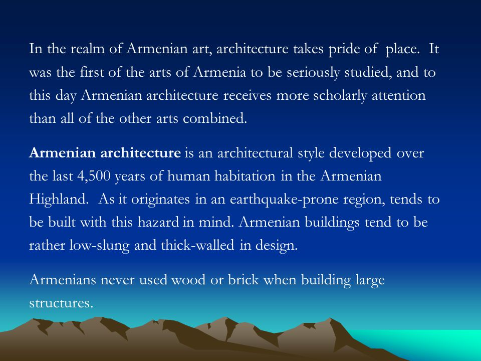 In the realm of Armenian art, architecture takes pride of place.