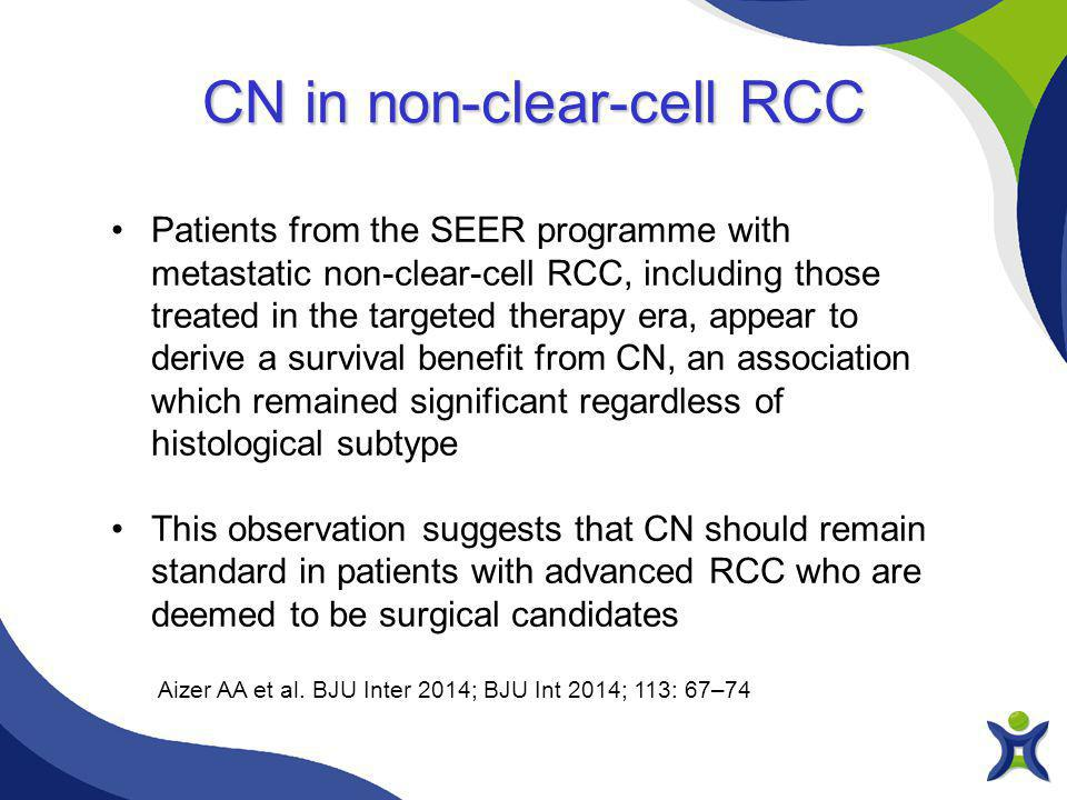 Aizer AA et al. BJU Inter 2014; BJU Int 2014; 113: 67–74 CN in non-clear-cell RCC Patients from the SEER programme with metastatic non-clear-cell RCC,