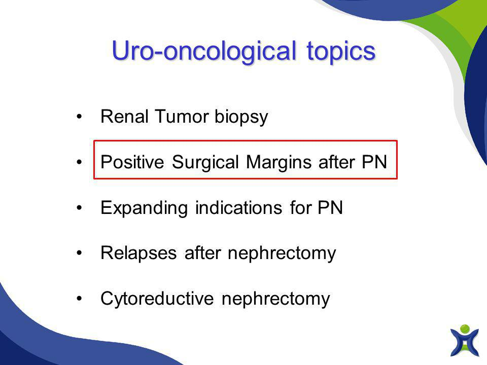 Radical and Partial Nephrectomy for Clinical T2 Renal Tumors Kopp R.