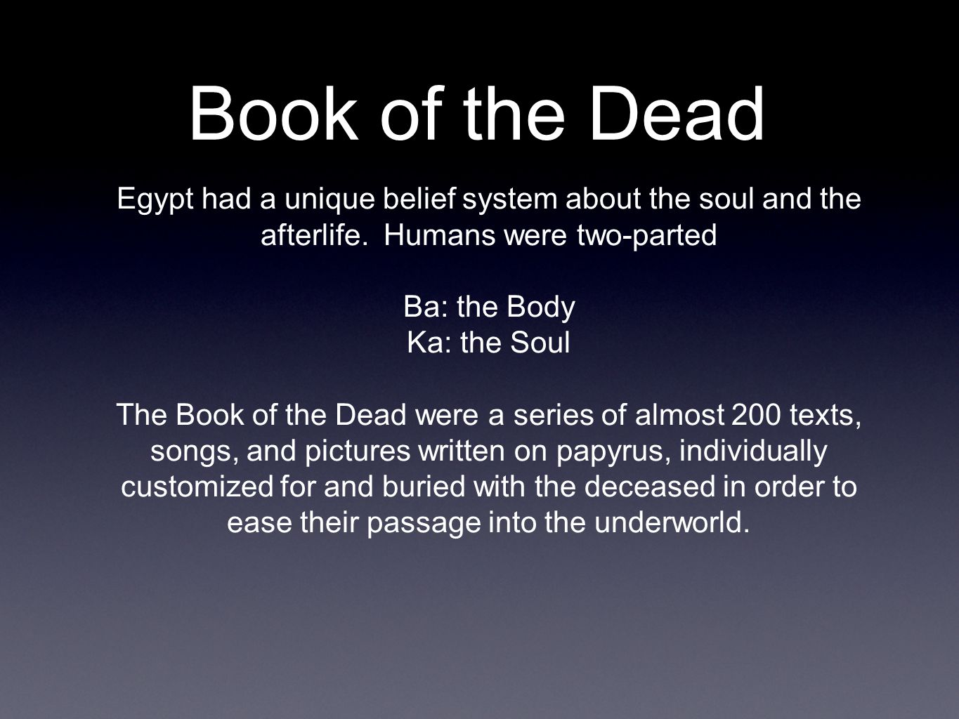 The Book of the Dead The intestines, lungs, liver, and the stomach were preserved separately and stored in Canopic Jars which were protected by the four sons of Horus.