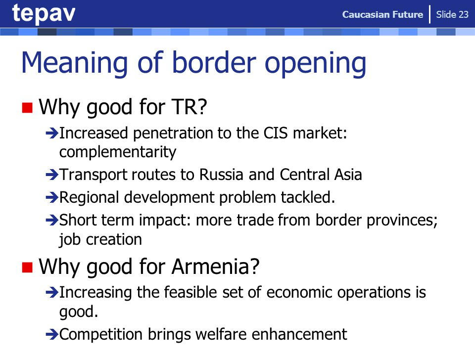 Meaning of border opening Why good for TR.