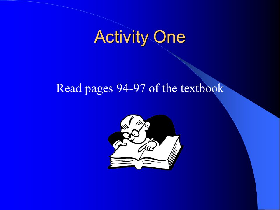 Activity One Read pages 94-97 of the textbook