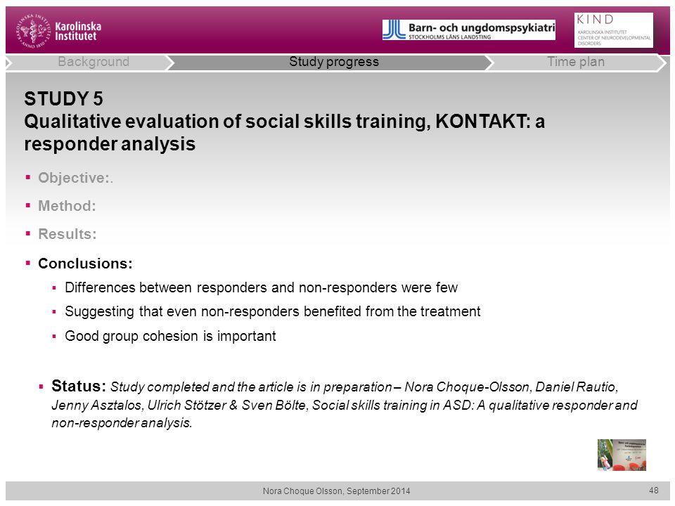 STUDY 5 Qualitative evaluation of social skills training, KONTAKT: a responder analysis  Objective:.