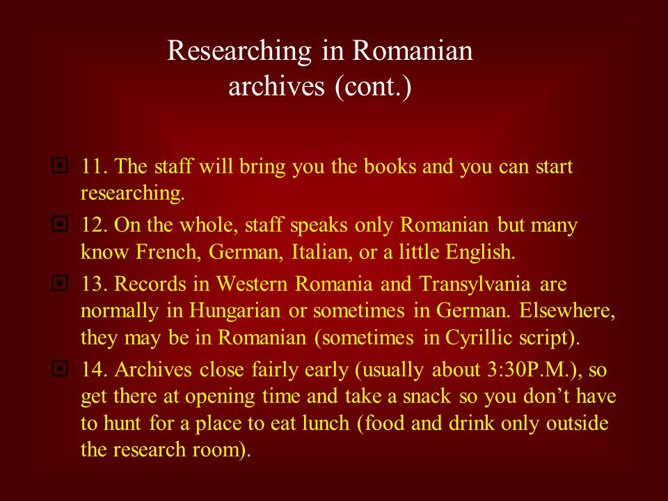  11. The staff will bring you the books and you can start researching.