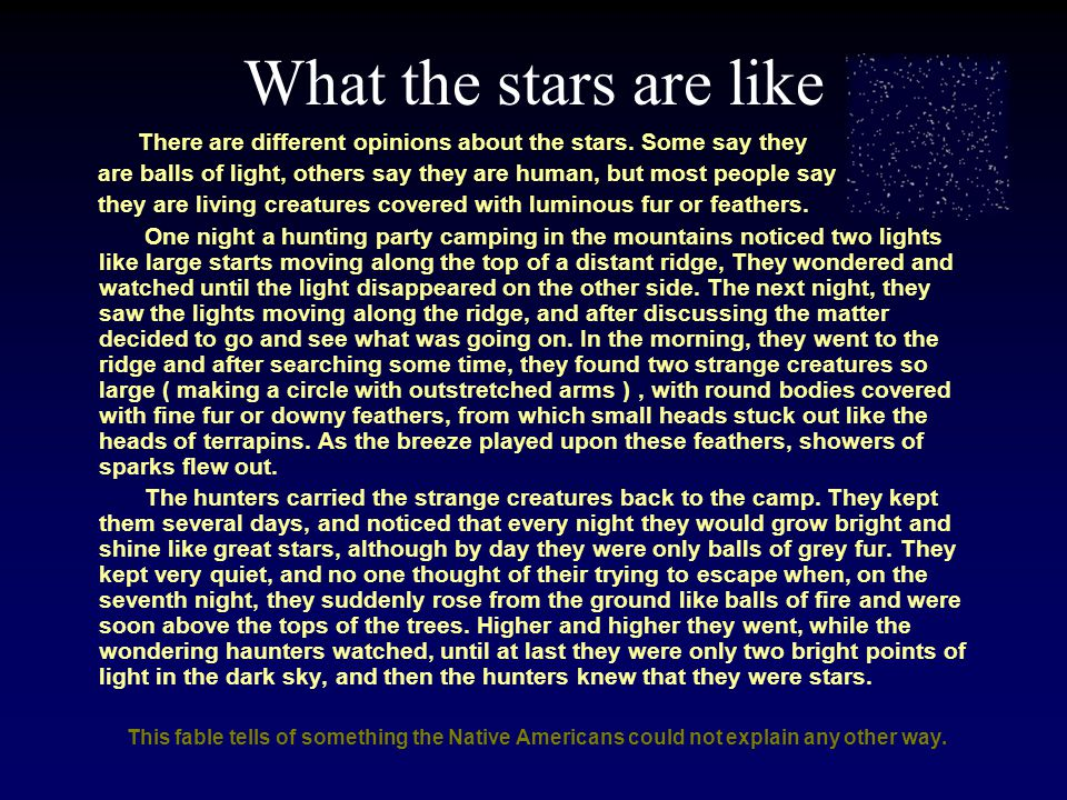 What the stars are like There are different opinions about the stars.