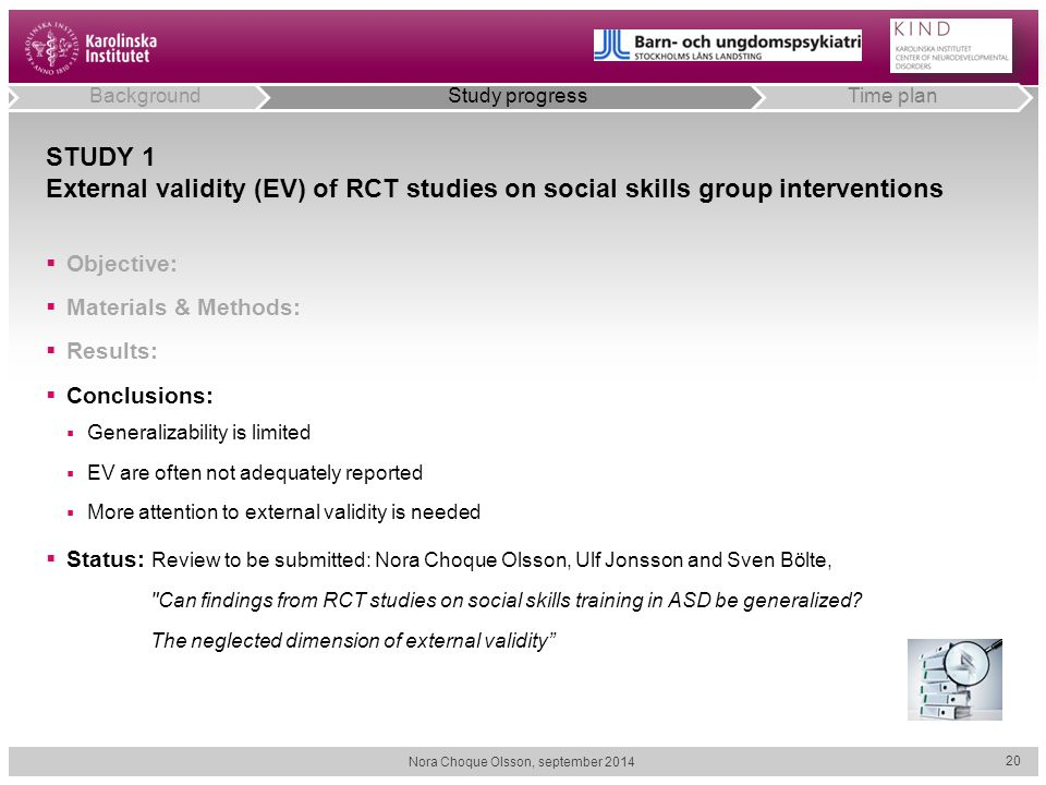 STUDY 1 External validity (EV) of RCT studies on social skills group interventions  Objective:  Materials & Methods:  Results:  Conclusions:  Gen