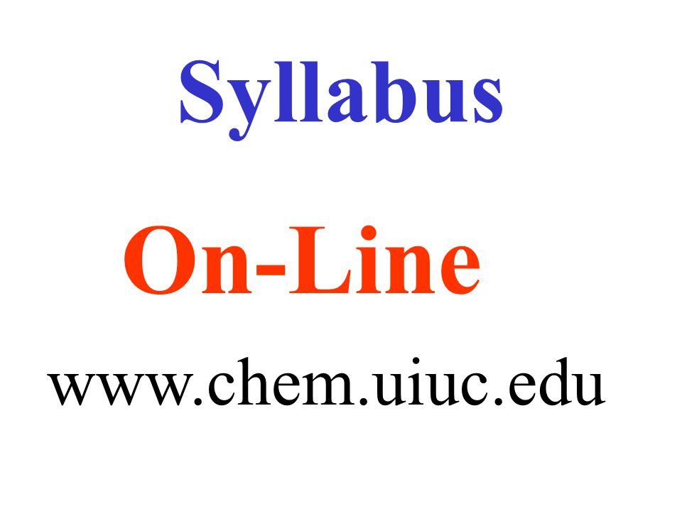 On-Line www.chem.uiuc.edu Syllabus