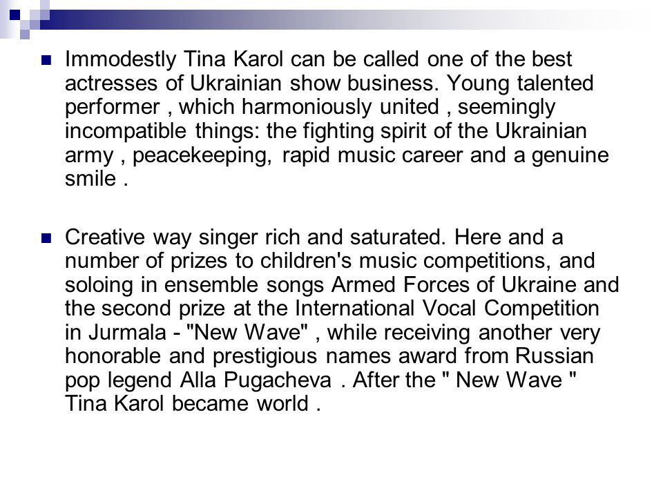 Immodestly Tina Karol can be called one of the best actresses of Ukrainian show business.